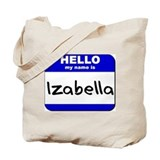 hello my name is izabella Tote Bag