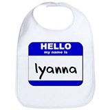 hello my name is iyanna  Bib