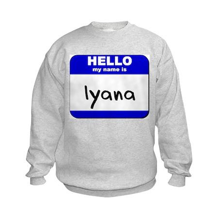 hello my name is iyana Kids Sweatshirt