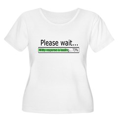 Please Wait Women's Plus Size Scoop Neck T-Shirt