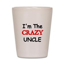 Im the CRAZY Uncle Shot Glass