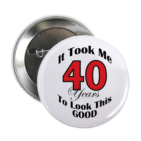"40 years Old 2.25"" Button (100 pack)"