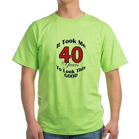 40 years Old Green T-Shirt