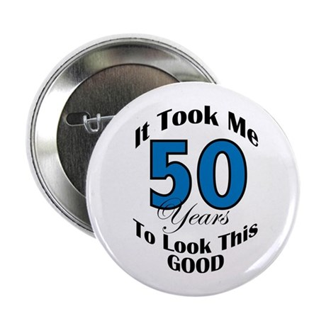 "50 Years Old 2.25"" Button (10 pack)"