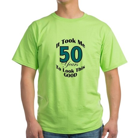50 Years Old Green T-Shirt