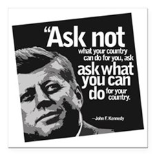 "Ask Not What Your Countr Square Car Magnet 3"" x 3"""