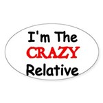 Im the CRAZY Relative 3 Sticker