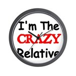 Im the CRAZY Relative 3 Wall Clock
