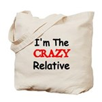 Im the CRAZY Relative 3 Tote Bag