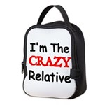 Im the CRAZY Relative 3 Neoprene Lunch Bag
