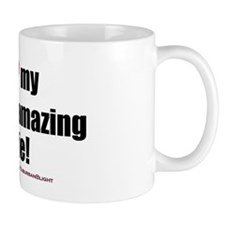 """I Love My Freakin' Amazing Wife!"" Mug"