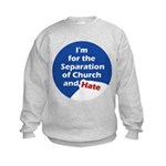 SEPARATION CHURCH HATE Kids Sweatshirt