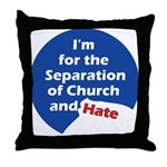 SEPARATION CHURCH HATE Throw Pillow