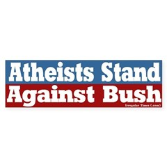 Atheists Against Bush Bumper Sticker