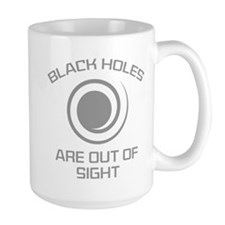 Black Holes Are Out Of Sight Mug