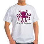 O is for Octopus Light T-Shirt