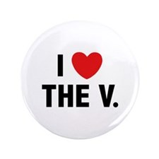"I Love The V. 3.5"" Button"