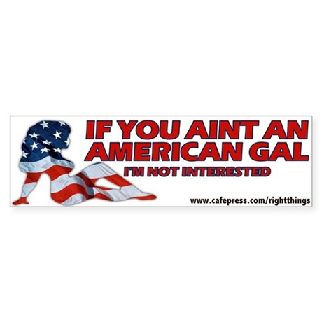 If you aint American Bumper Sticker