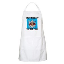 Don't Piss Off The Big Fish BBQ Apron