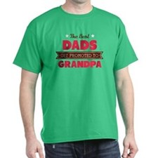 The Best Dads Get Promoted to Grandpa T-Shirt