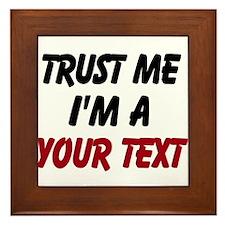 Trust me im a ... Framed Tile