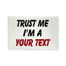 Trust me im a ... Magnets
