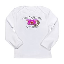 DONT MAKE AUNT copy Long Sleeve T-Shirt