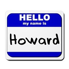 hello my name is howard  Mousepad