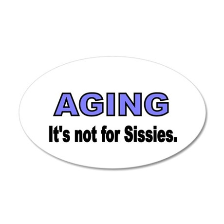 AGING. Its not for Sissies Wall Decal