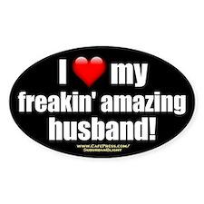 """""""I Love My Freakin' Amazing Husband"""" Decal"""