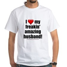 """I Love My Freakin' Amazing Husband"" Shirt"
