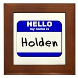hello my name is holden  Framed Tile
