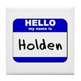 hello my name is holden  Tile Coaster