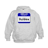hello my name is holden Hoody