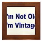 Im Not Old. Im Vintage Framed Tile