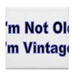 Im Not Old. Im Vintage Tile Coaster
