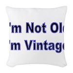 Im Not Old. Im Vintage Woven Throw Pillow