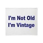 Im Not Old. Im Vintage Throw Blanket