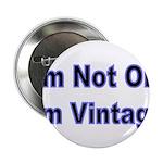 Im Not Old. Im Vintage 2.25