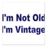 Im Not Old. Im Vintage Square Car Magnet 3