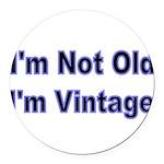 Im Not Old. Im Vintage Round Car Magnet