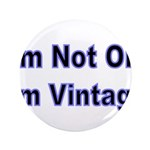 Im Not Old. Im Vintage 3.5