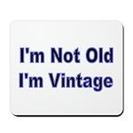 Im Not Old. Im Vintage Mousepad