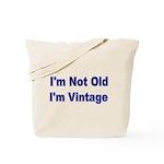 Im Not Old. Im Vintage Tote Bag