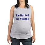 Im Not Old. Im Vintage Maternity Tank Top