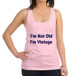 Im Not Old. Im Vintage Racerback Tank Top