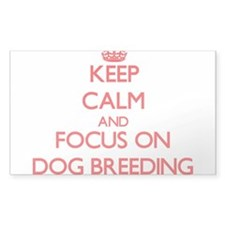 Keep calm and focus on Dog Breeding Decal