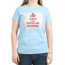 Keep calm and focus on Drawing T-Shirt