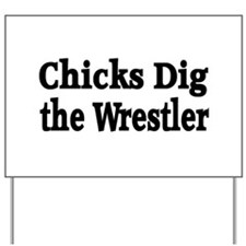 Chicks Dig Wrestler Yard Sign