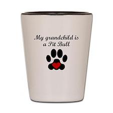 Pit Bull Grandchild Shot Glass